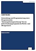 Entwicklung und Programmierung eines Programmoduls Deckungsbeitragsrechnung für ein Jobverwaltungsprogramm für Werbe- und PR-Agenturen - André Bender