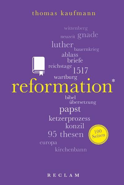 Reformation. 100 Seiten (Reclam 100 Seiten, Band 20430)