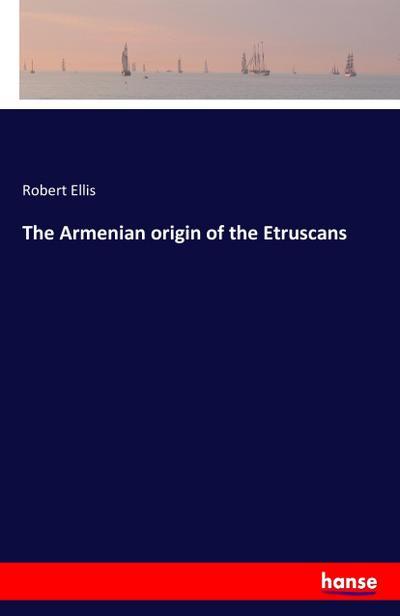 The Armenian origin of the Etruscans