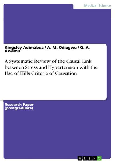A Systematic Review of the Causal link between stress and hypertension with the use of Hills Criteria of Causation