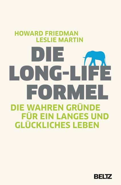 Howard Martin Friedman ~ Die Long-Life-Formel: Die wahren Grün ... 9783407859396