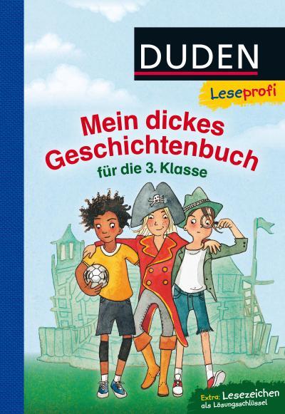 Leseprofi - Mein dickes Geschichtenbuch für die 3. Klasse