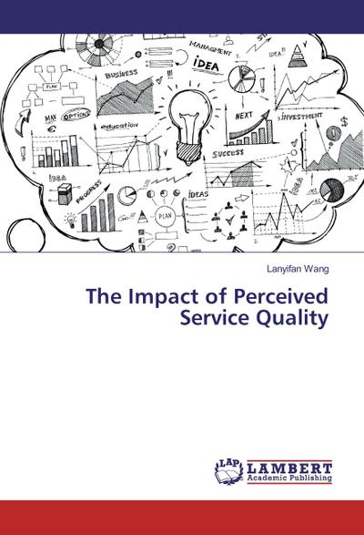 The Impact of Perceived Service Quality