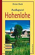Ausflugsziel Hohenlohe; Wandern - Rad fahren - Entdecken; Deutsch; 110 farb. Fotos u. farb. Ktn