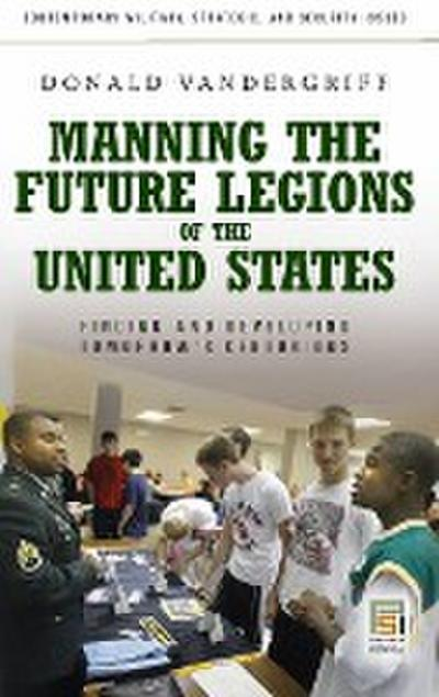 Manning the Future Legions of the United States