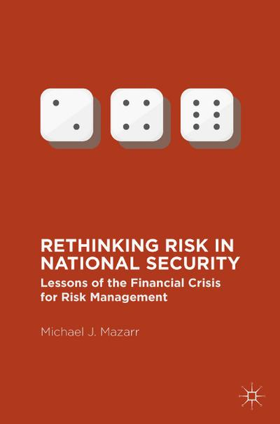 Rethinking Risk in National Security
