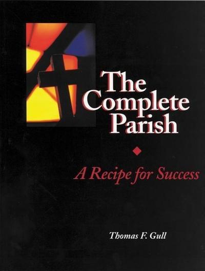 The Complete Parish: A Recipe for Success