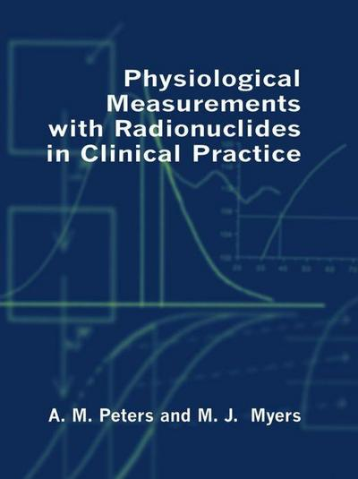 Physiological Measurements with Radionuclides in Clinical Practice