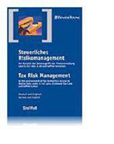 Steuerliches Risikomanagement / Tax Risk Management: Am Beispiel des Datenzugriffs der Finanzverwaltung nach §147 Abs. 6 AO und GDPdu-Schreiben