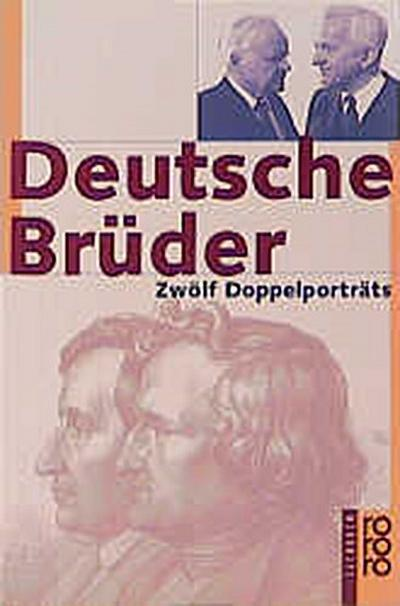 Deutsche Brüder. Zwölf Doppelporträts