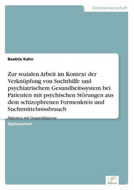 Zur sozialen Arbeit im Kontext der Verknüpfung von Suchthilfe und psychiatr ...