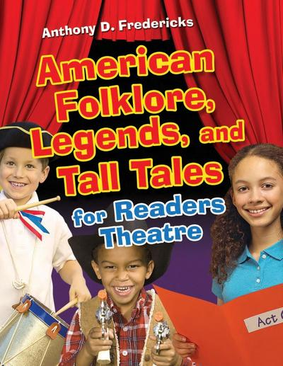 American Folklore, Legends, and Tall Tales for Readers Theatre