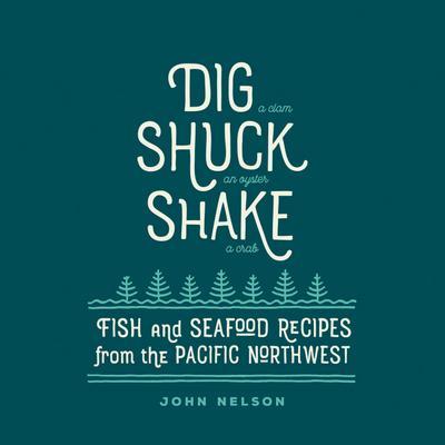 Dig, Shuck, Shake