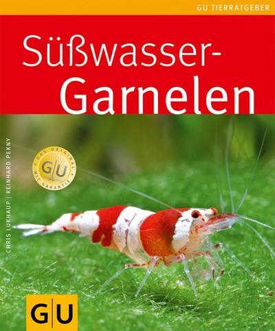 Süßwasser-Garnelen   ; GU Haus & Garten Tier-Ratgeber; Deutsch; , 100 farb. Fotos -