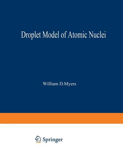 Droplet Model of Atomic Nuclei