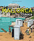 Mallorca clásica: Die Insel, wie sie keiner m ...