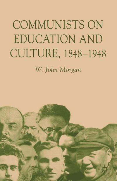 Communists on Education and Culture, 1848-1948
