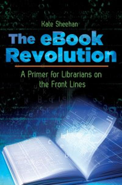 eBook Revolution: A Primer for Librarians on the Front Lines