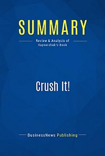 Summary: Crush It!