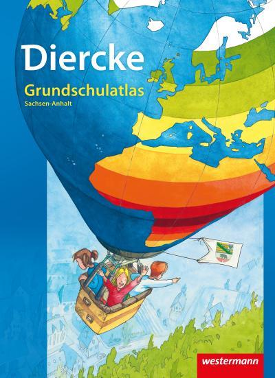 Diercke Grundschulatlas Ausgabe 2012. Sachsen-Anhalt