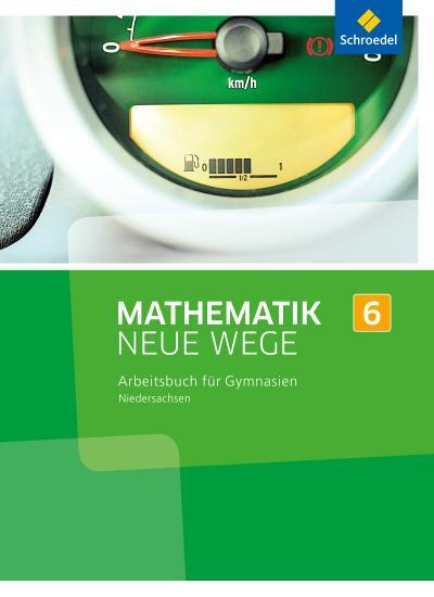 Mathematik Neue Wege SI 6 G8. Arbeitsbuch. Niedersachsen