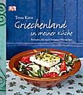 Griechenland in meiner Küche: Rezepte, die nach Sonne schmecken