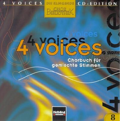 4 voices - CD Edition. Die klingende Chorbibliothek. CD 8. 1 AudioCD: 4 voices - Chorbuch für gemischte Stimmen. CD 8 mit Choraufnahmen - Helbling - Audio CD, Deutsch, Lorenz Maierhofer, 4 voices - Chorbuch für gemischte Stimmen. CD 8 mit Choraufnahmen, 4 voices - Chorbuch für gemischte Stimmen. CD 8 mit Choraufnahmen