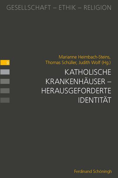 Katholische Krankenhäuser - herausgeforderte Identität