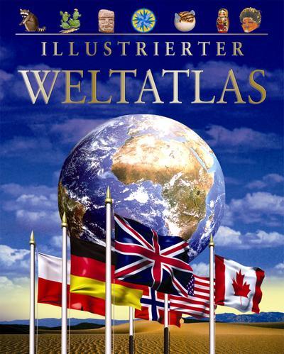 Illustrierter Weltatlas - Parragon - Gebundene Ausgabe, Deutsch, Keith Lye, Philip Steele, ,