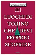 111 luoghi di Torino che devi proprio scoprir ...