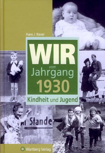 Wir vom Jahrgang 1930: Kindheit und Jugend