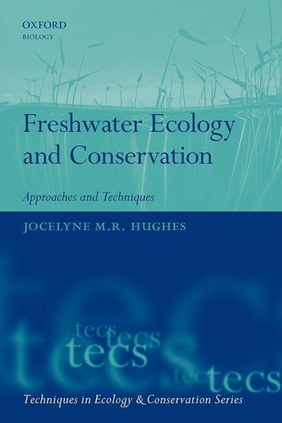 Freshwater Ecology and Conservation: Approaches and Techniques