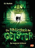 Die Bibliothek der Geister - Der magische Schlüssel; Die Bibliothek der Geister-Reihe; Übers. v. Obrecht, Bettina; Deutsch