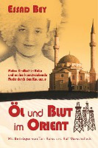 Öl und Blut im Orient