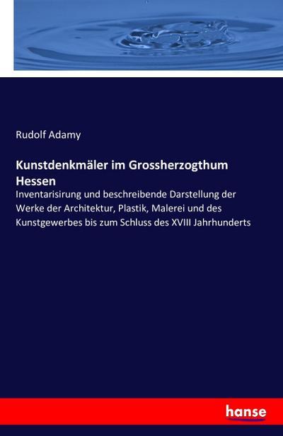 Kunstdenkmäler im Grossherzogthum Hessen