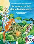 Wo versteckst du dich, kleine Haselmaus?: Eine Geschichte mit vielen Sachinformationen