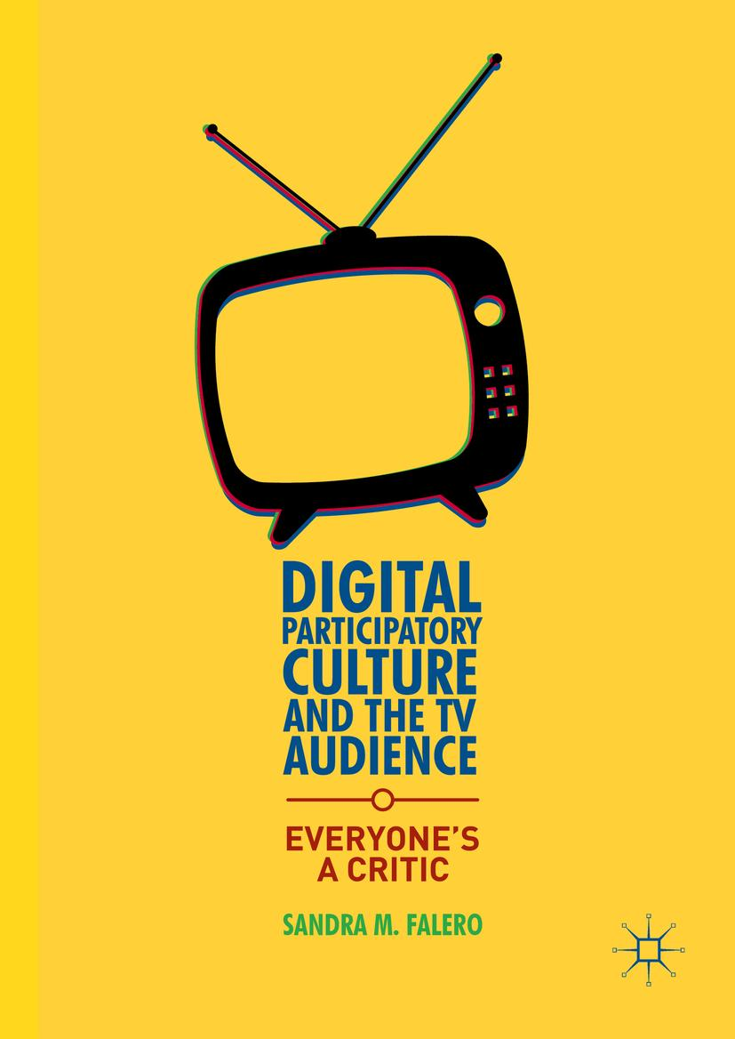 Digital Participatory Culture and the TV Audience Sandra M. Falero