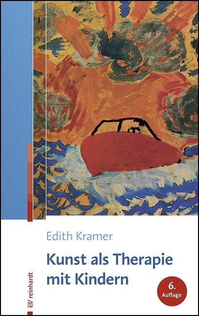 Kunst als Therapie mit Kindern Edith Kramer