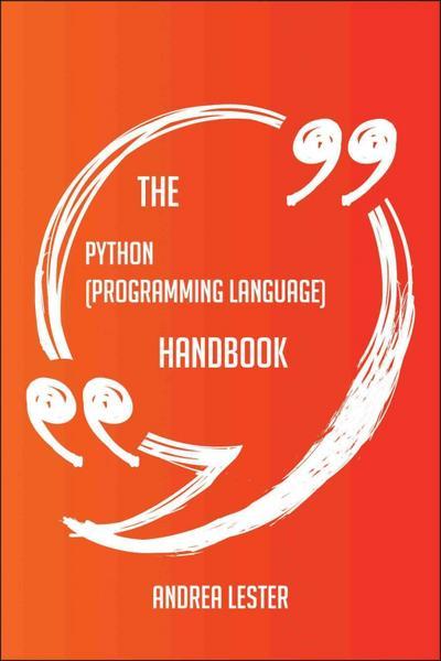 The Python (programming language) Handbook - Everything You Need To Know About Python (programming language)