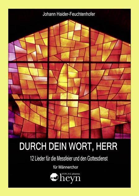 Durch dein Wort, Herr Johann Haider-Feuchtenhofer