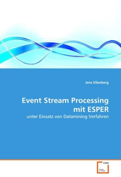 Event Stream Processing mit ESPER - Jens Ellenberg