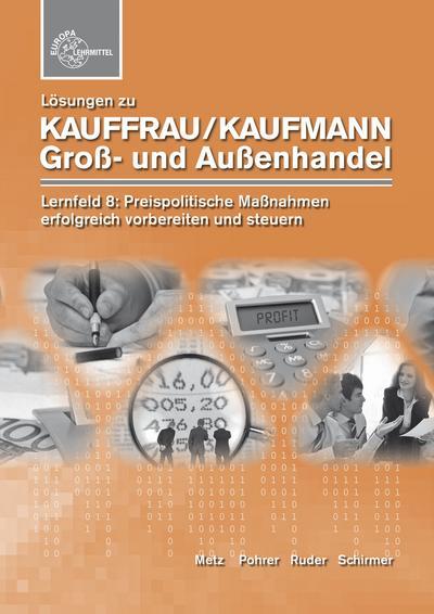 Lösungen zu Kauffrau/Kaufmann im Groß- und Außenhandel Lernfeld 8