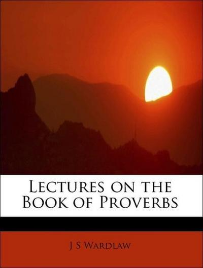 Lectures on the Book of Proverbs