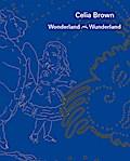 Celia Brown - Wonderland/Wunderland