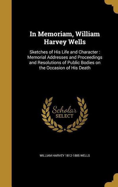 IN MEMORIAM WILLIAM HARVEY WEL