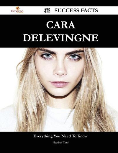 Cara Delevingne 32 Success Facts - Everything You Need to Know about Cara Delevingne