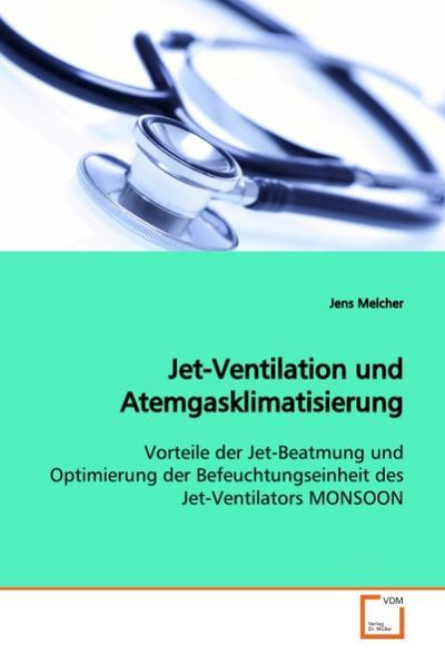 Jet-Ventilation und Atemgasklimatisierung