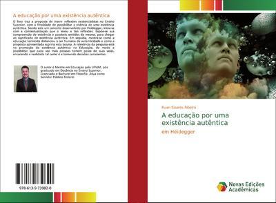A educação por uma existência autêntica - Ruan Soares Ribeiro