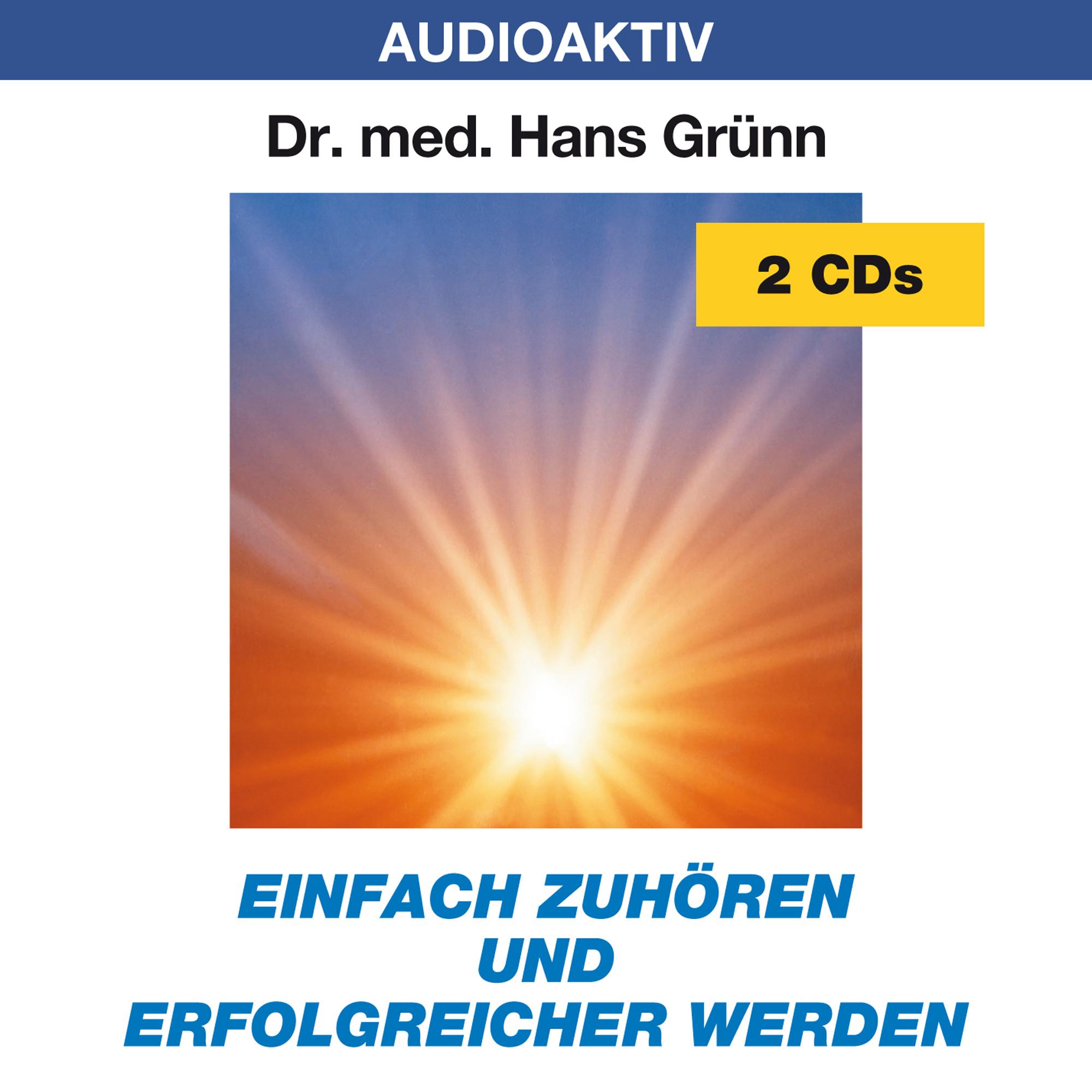 Einfach zuhören und erfolgreicher werden.2 CD Hans Grünn