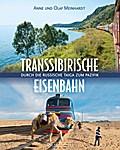 Eine Fahrt auf der Transsibirischen Eisenbahn ...